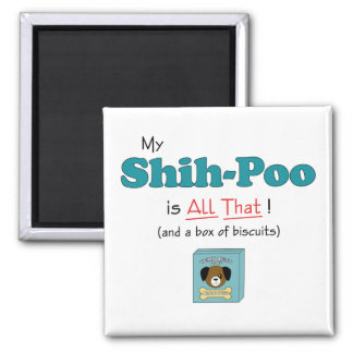 My Shih-Poo is All That! Magnet