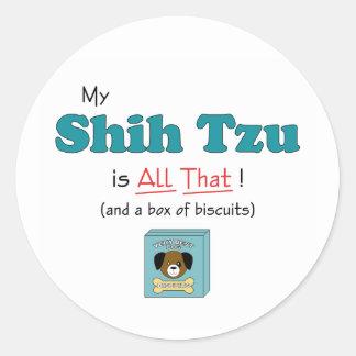 My Shih Tzu is All That Round Sticker