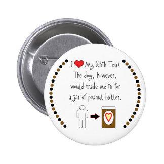 My Shih Tzu Loves Peanut Butter Button