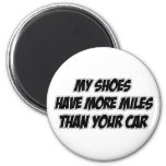 My Shoes Have More Miles Than Your Car 2 Inch Round Magnet