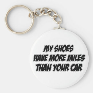 My Shoes Have More Miles Than Your Car Basic Round Button Keychain