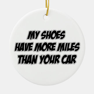 My Shoes Have More Miles Than Your Car Christmas Ornaments