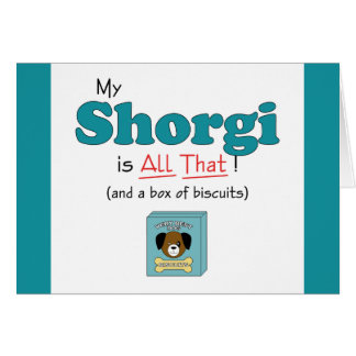 My Shorgi is All That! Cards