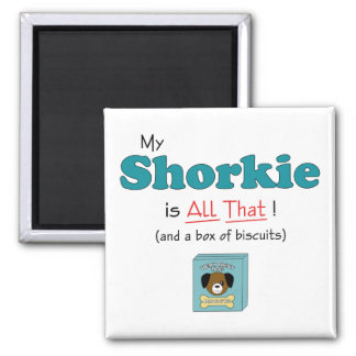 My Shorkie is All That! 2 Inch Square Magnet