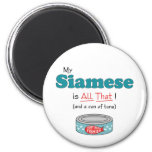 My Siamese is All That! Funny Kitty Magnet