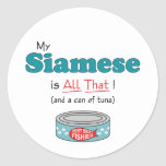 My Siamese is All That! Funny Kitty Classic Round Sticker