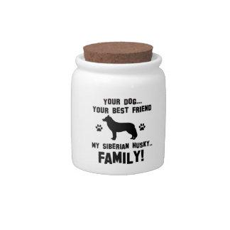 My siberian husky family, your dog just a best fri candy jar