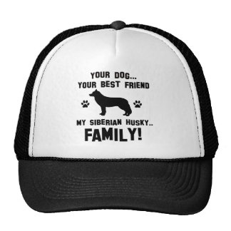 My siberian husky family, your dog just a best fri hat