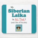 My Siberian Laika is All That! Mousepads