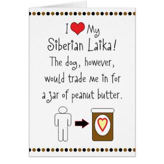 My Siberian Laika Loves Peanut Butter Card
