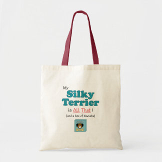 My Silky Terrier is All That! Budget Tote Bag