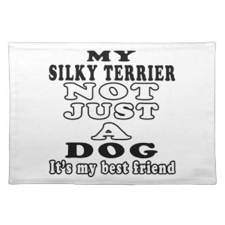 My Silky Terrier Not Just A Dog Place Mat