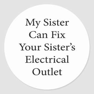 My Sister Can Fix Your Sister's Electrical Outlet Sticker