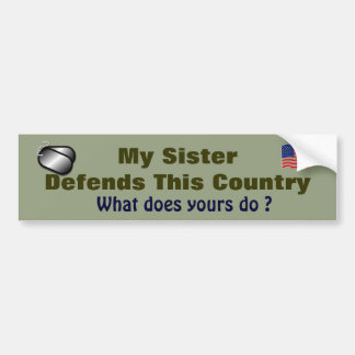 """""""My Sister Defends This Country"""" Bumper Sticker"""