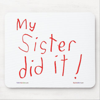 My Sister Did It! Mousepad