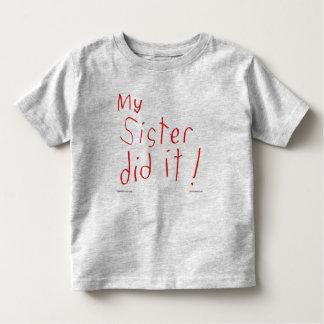 My Sister Did It! T-shirt
