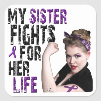 My SISTER Fights For her Life.... Square Sticker