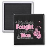My Sister Fought Like a Girl - Breast Cancer Fridge Magnet