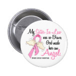 My Sister-In-Law Is An Angel 2 Breast Cancer Button