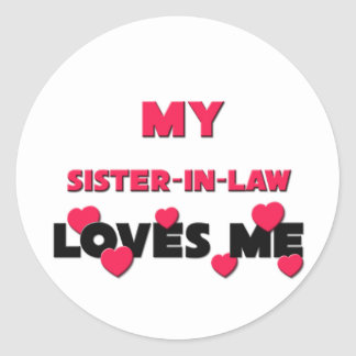 My Sister-in-Law Loves Me Classic Round Sticker