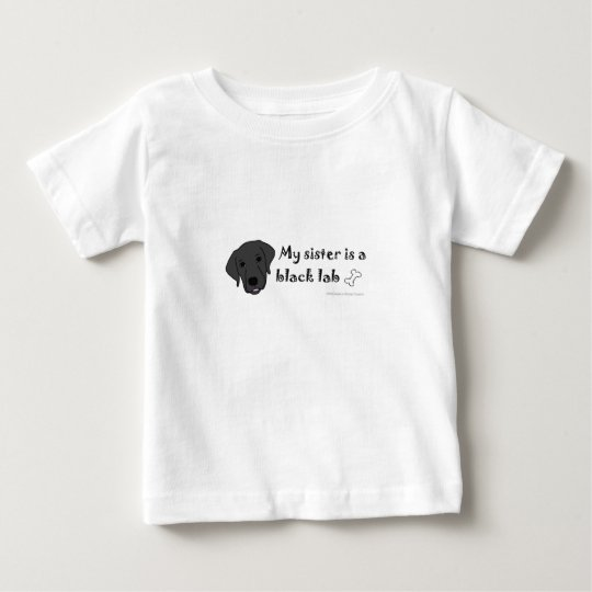 my sister is a black lab baby T-Shirt