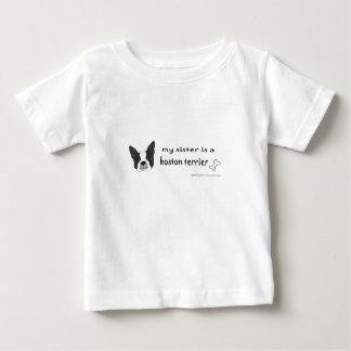 my sister is a boston terrier baby T-Shirt