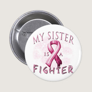 My Sister is a Fighter Pink Pinback Button