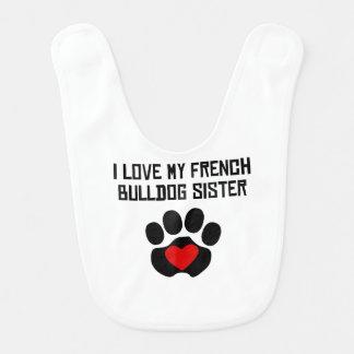 My Sister Is A French Bulldog Baby Bib