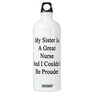 My Sister Is A Great Nurse And I Couldn't Be Proud SIGG Traveler 1.0L Water Bottle
