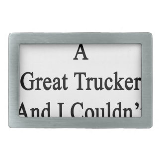 My Sister Is A Great Trucker And I Couldn't Be Pro Belt Buckle