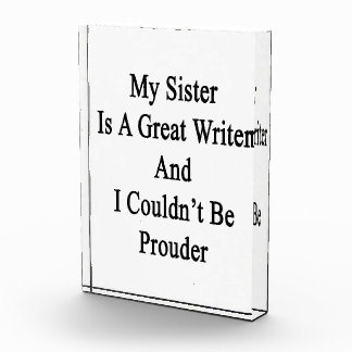 My Sister Is A Great Writer And I Couldn't Be Prou Award