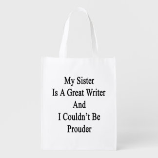 My Sister Is A Great Writer And I Couldn't Be Prou Grocery Bags