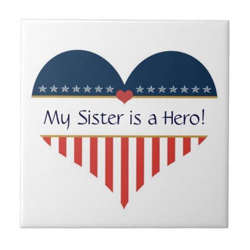 My Sister is a Hero Patriotic Ceramic Tile