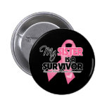 My Sister is a Survivor - Breast Cancer Buttons