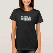 My Sister is a Warrior Teal Ribbon Ovarian Cancer  T-Shirt