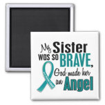 My Sister Is An Angel 1 Ovarian Cancer Fridge Magnet