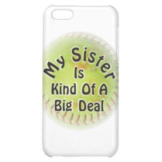 My Sister Is Kind Of A Big Deal Cover For iPhone 5C