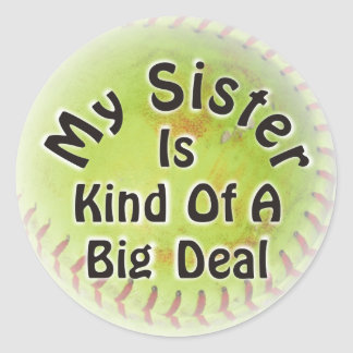 My Sister Is Kind Of A Big Deal Round Sticker