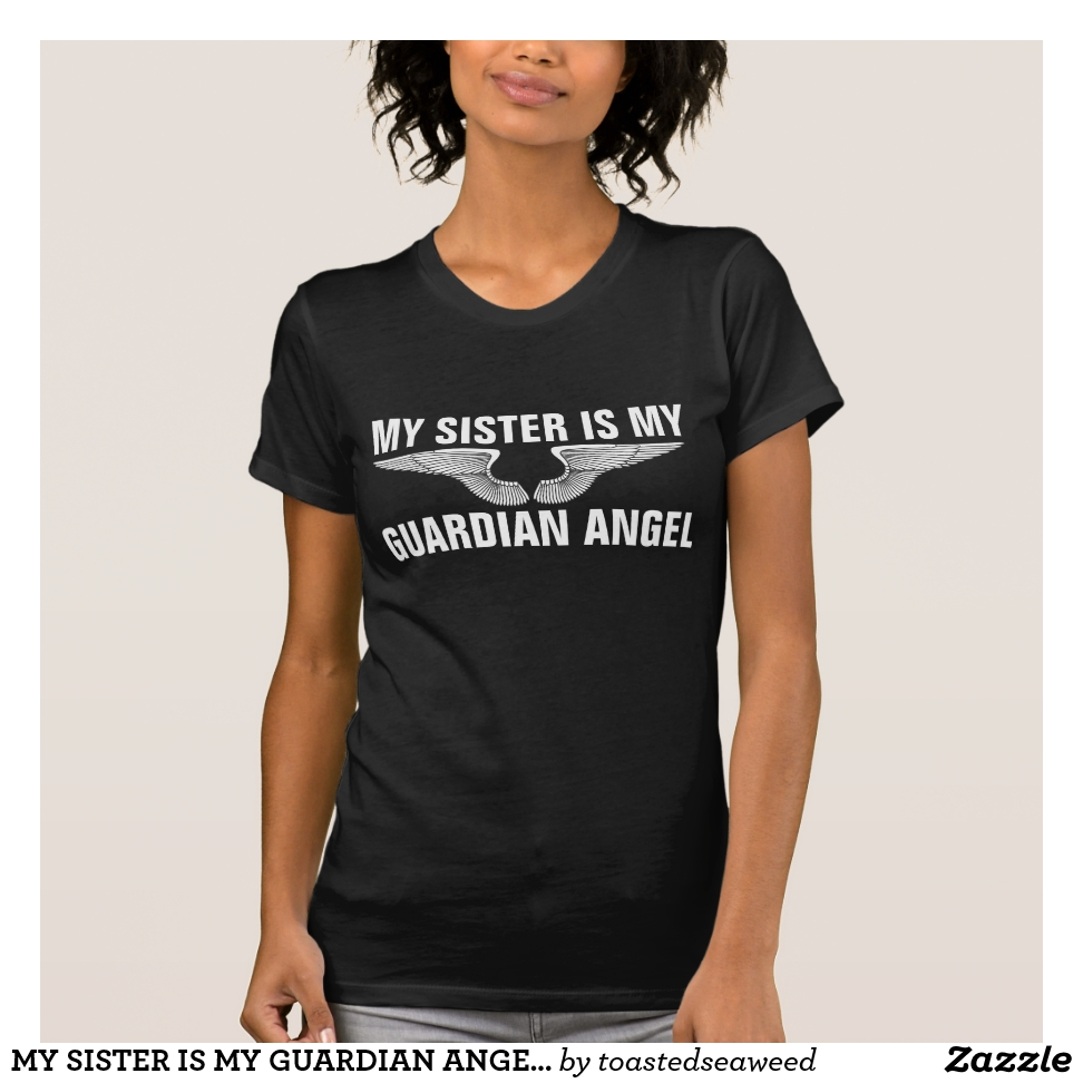 MY SISTER IS MY GUARDIAN ANGEL Memorial T-Shirts - Best Selling Long-Sleeve Street Fashion Shirt Designs