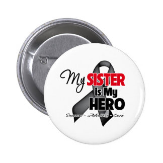 My Sister is My Hero - Skin Cancer Pinback Button