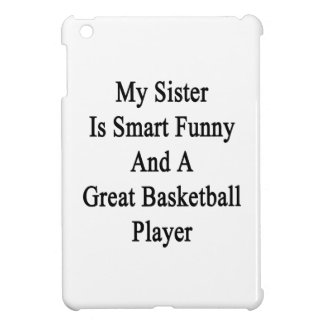 My Sister Is Smart Funny And A Great Basketball Pl iPad Mini Cover