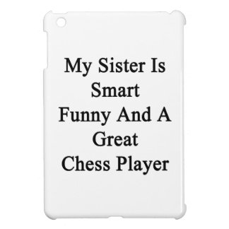 My Sister Is Smart Funny And A Great Chess Player. iPad Mini Cover