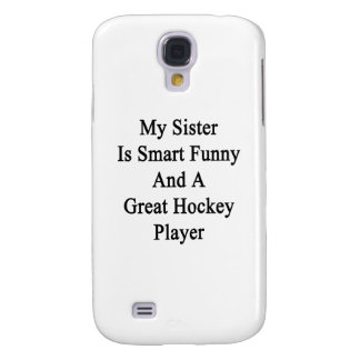 My Sister Is Smart Funny And A Great Hockey Player Samsung Galaxy S4 Covers