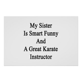 My Sister Is Smart Funny And A Great Karate Instru Poster