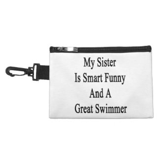 My Sister Is Smart Funny And A Great Swimmer Accessories Bag