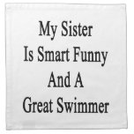 My Sister Is Smart Funny And A Great Swimmer Cloth Napkins