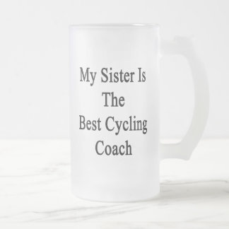My Sister Is The Best Cycling Coach Beer Mugs