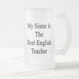 My Sister Is The Best English Teacher Glass Beer Mug