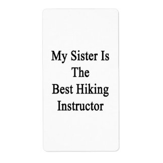 My Sister Is The Best Hiking Instructor Personalized Shipping Label