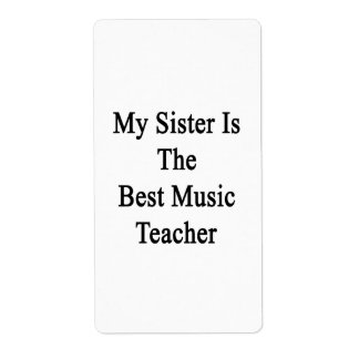 My Sister Is The Best Music Teacher Personalized Shipping Label